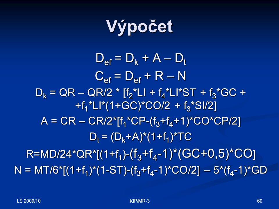 Výpočet Def = Dk + A – Dt Cef = Def + R – N