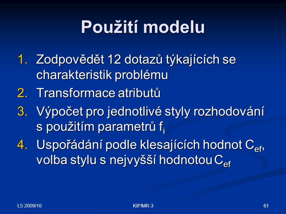 Použití modelu Zodpovědět 12 dotazů týkajících se charakteristik problému. Transformace atributů.
