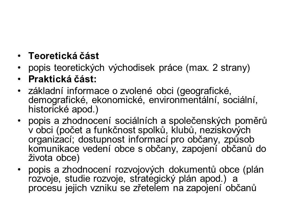 Teoretická část popis teoretických východisek práce (max. 2 strany) Praktická část: