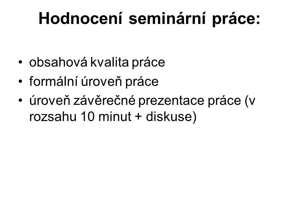 Hodnocení seminární práce: