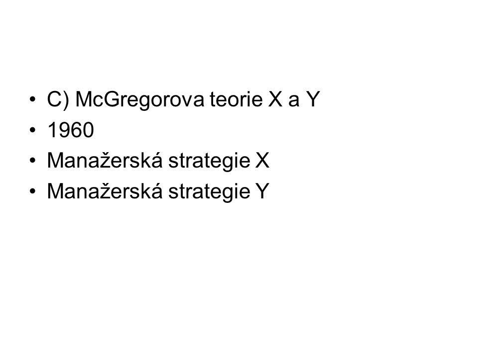 C) McGregorova teorie X a Y