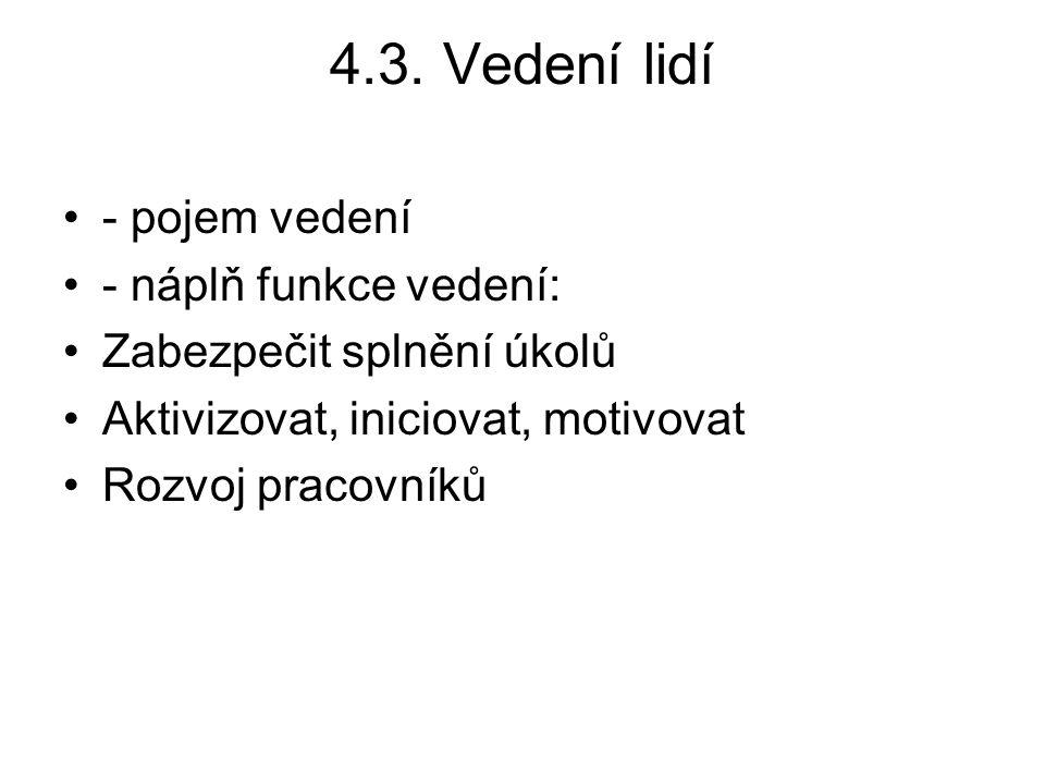 4.3. Vedení lidí - pojem vedení - náplň funkce vedení: