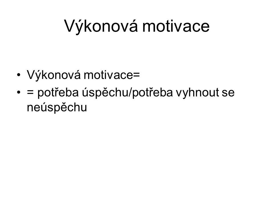 Výkonová motivace Výkonová motivace=