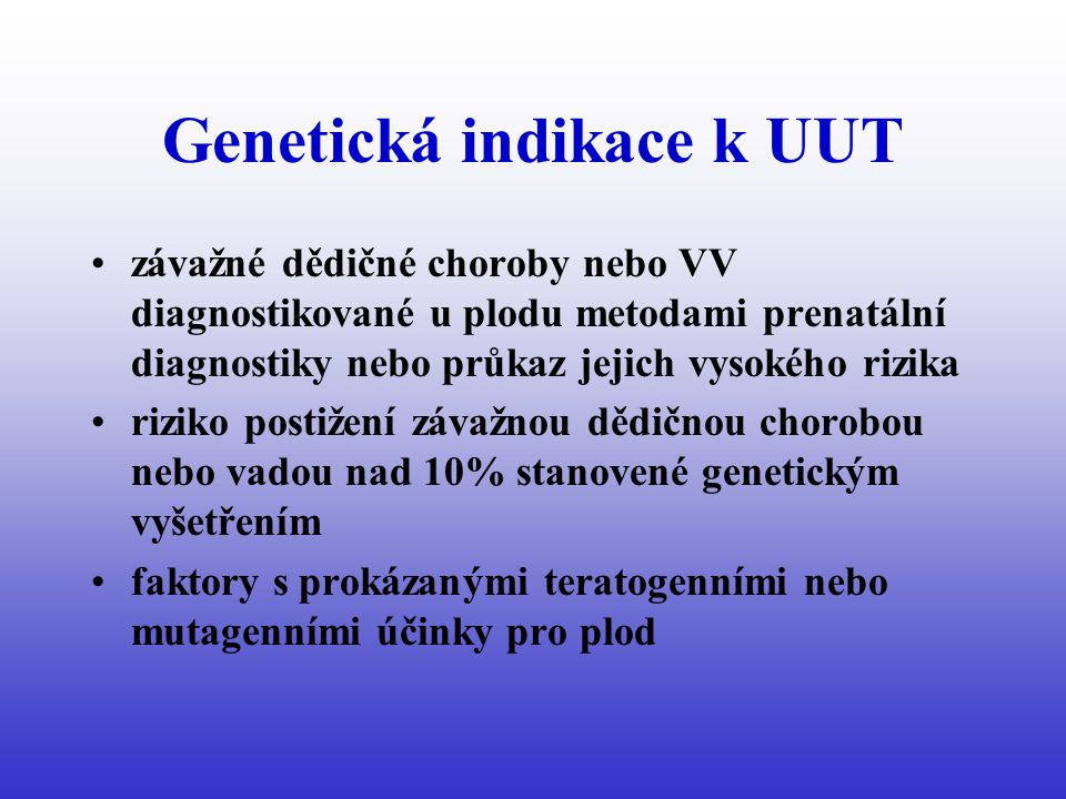 Genetická indikace k UUT