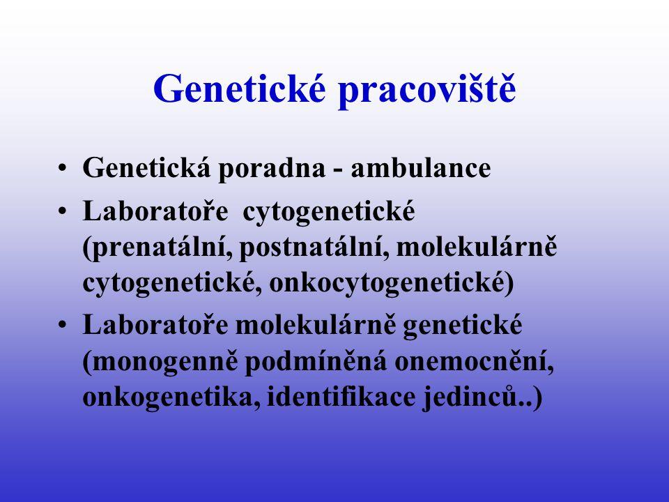 Genetické pracoviště Genetická poradna - ambulance