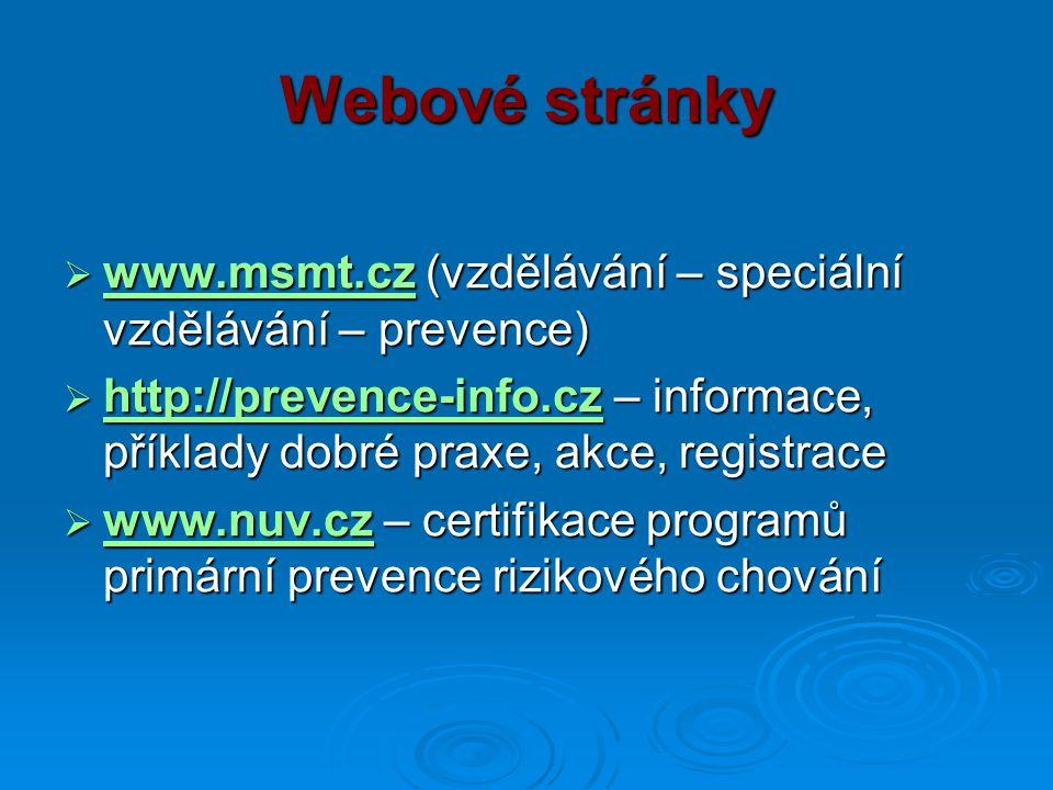 Webové stránky www.msmt.cz (vzdělávání – speciální vzdělávání – prevence)