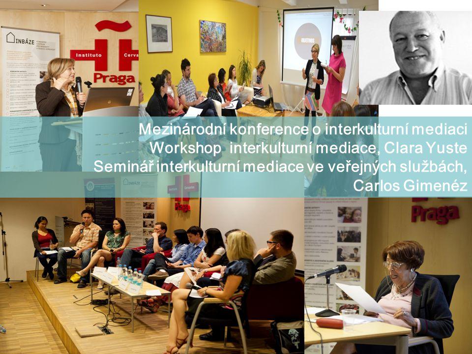 Mezinárodní konference o interkulturní mediaci Workshop interkulturní mediace, Clara Yuste Seminář interkulturní mediace ve veřejných službách, Carlos Gimenéz
