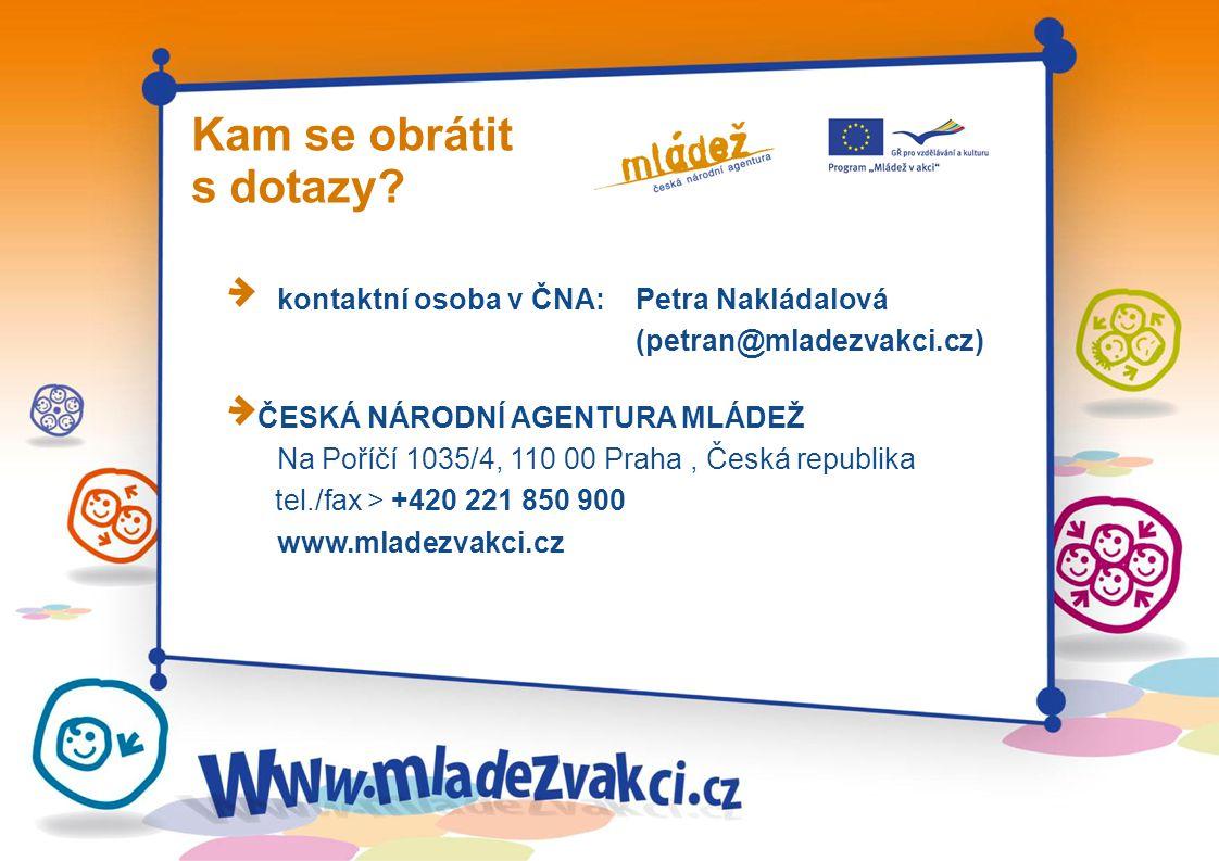 Kam se obrátit s dotazy kontaktní osoba v ČNA: Petra Nakládalová (petran@mladezvakci.cz)
