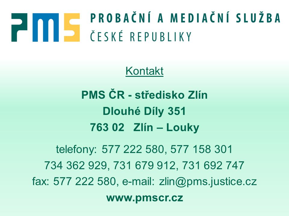 fax: 577 222 580, e-mail: zlin@pms.justice.cz