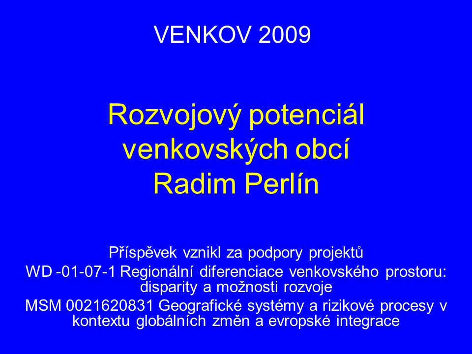 Rozvojový potenciál venkovských obcí Radim Perlín