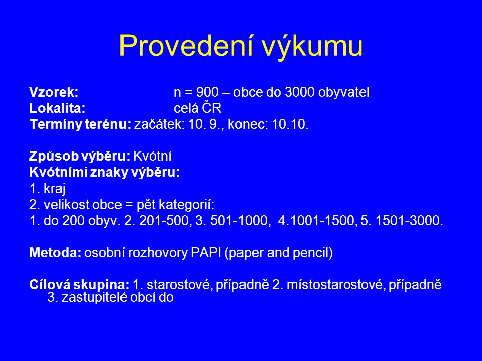 Provedení výkumu Vzorek: n = 900 – obce do 3000 obyvatel