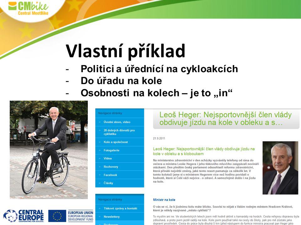 Vlastní příklad Politici a úřednící na cykloakcích Do úřadu na kole