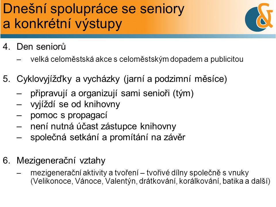 Dnešní spolupráce se seniory a konkrétní výstupy