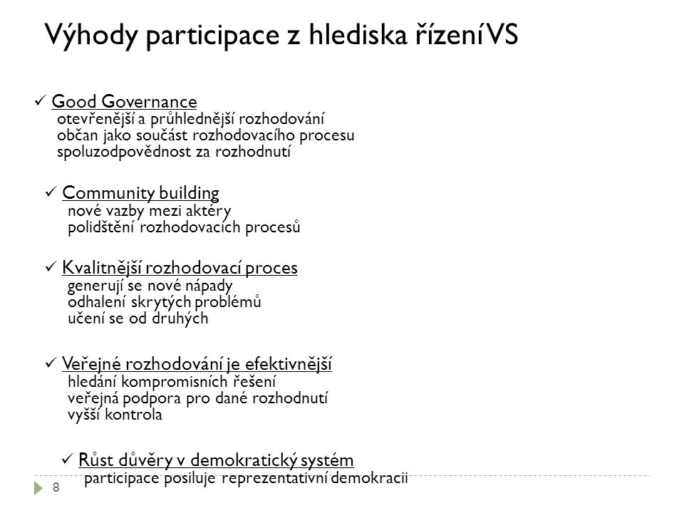 Výhody participace z hlediska řízení VS