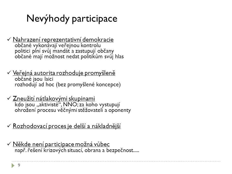 Nevýhody participace Nahrazení reprezentativní demokracie