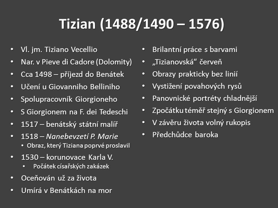 Tizian (1488/1490 – 1576) Vl. jm. Tiziano Vecellio