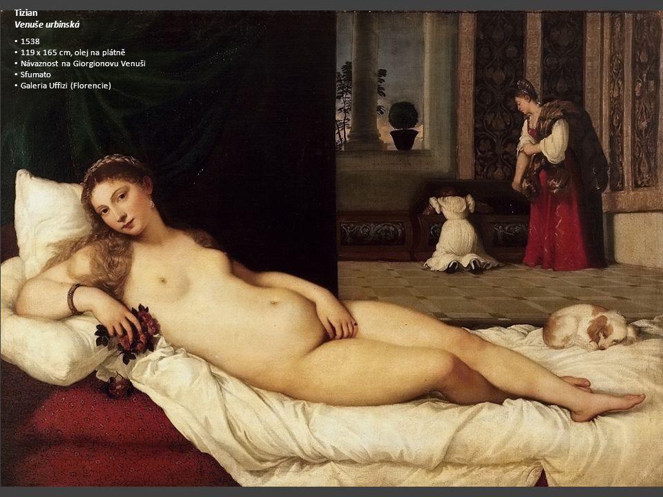 Tizian Venuše urbinská. 1538. 119 x 165 cm, olej na plátně. Návaznost na Giorgionovu Venuši. Sfumato.