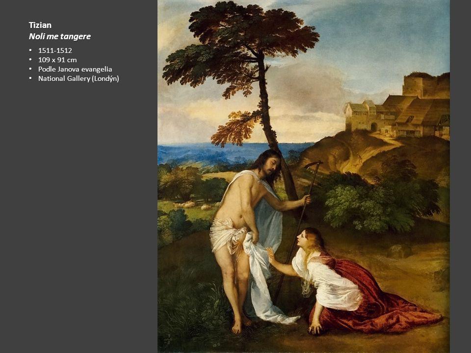 Tizian Noli me tangere 1511-1512 109 x 91 cm Podle Janova evangelia