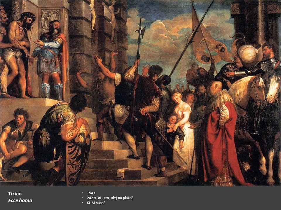 Tizian 1543 242 x 361 cm, olej na plátně Ecce homo KHM Vídeň
