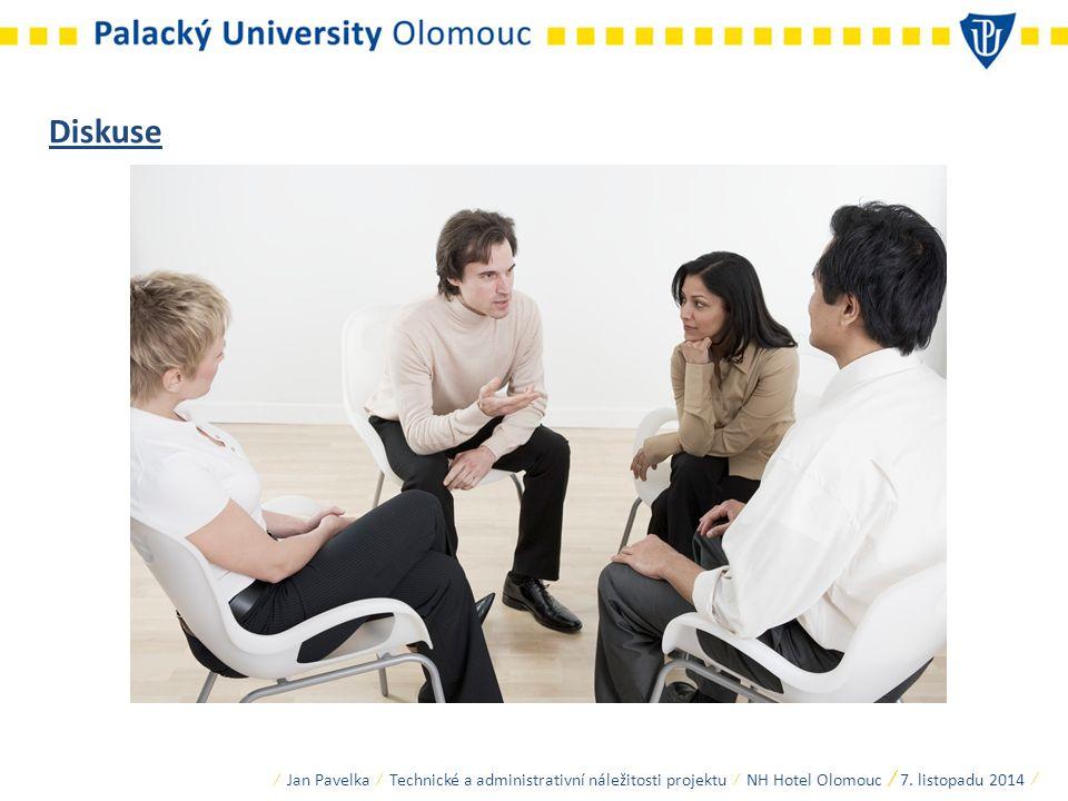 Diskuse ∕ Jan Pavelka ∕ Technické a administrativní náležitosti projektu ∕ NH Hotel Olomouc ∕ 7.