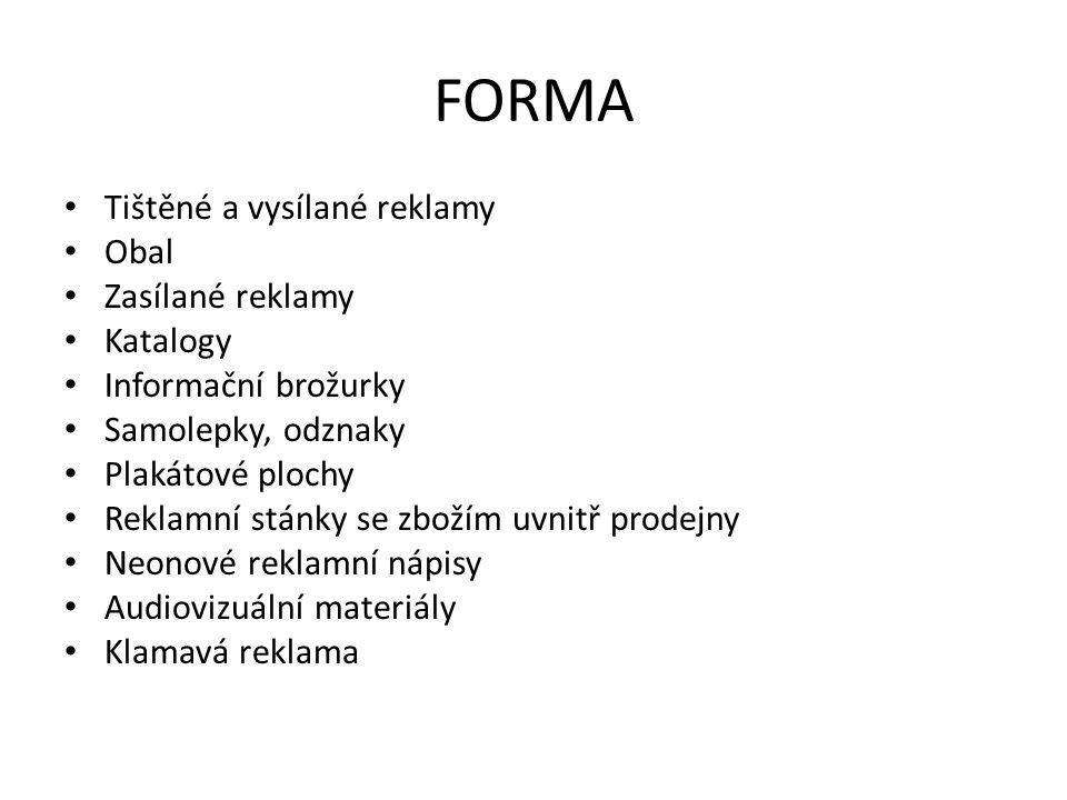 FORMA Tištěné a vysílané reklamy Obal Zasílané reklamy Katalogy