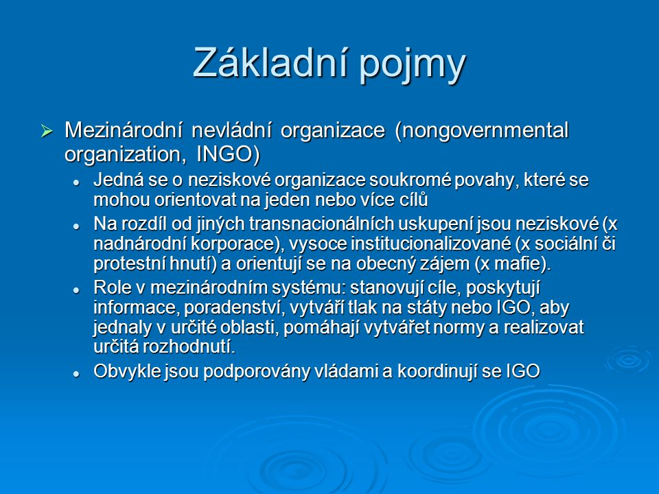 Základní pojmy Mezinárodní nevládní organizace (nongovernmental organization, INGO)