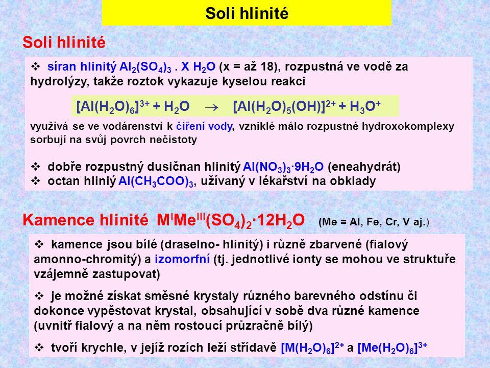 Kamence hlinité MIMeIII(SO4)2·12H2O (Me = Al, Fe, Cr, V aj.)
