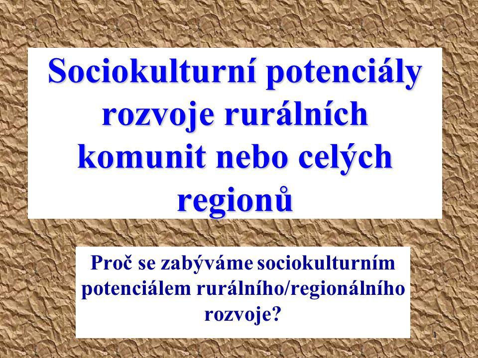 Sociokulturní potenciály rozvoje rurálních komunit nebo celých regionů