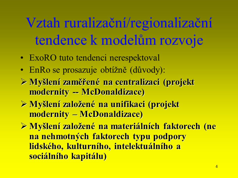 Vztah ruralizační/regionalizační tendence k modelům rozvoje