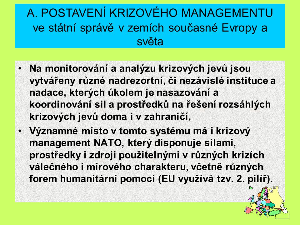 A. POSTAVENÍ KRIZOVÉHO MANAGEMENTU ve státní správě v zemích současné Evropy a světa