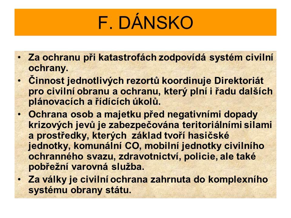 F. DÁNSKO Za ochranu při katastrofách zodpovídá systém civilní ochrany.
