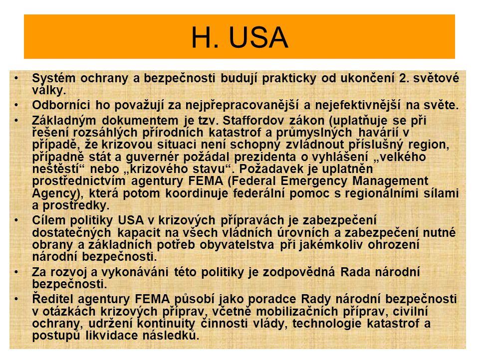 H. USA Systém ochrany a bezpečnosti budují prakticky od ukončení 2. světové války.