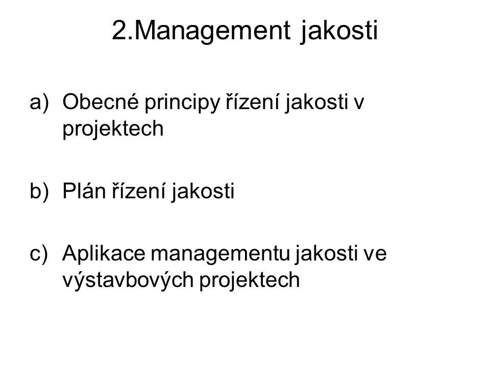 2.Management jakosti Obecné principy řízení jakosti v projektech