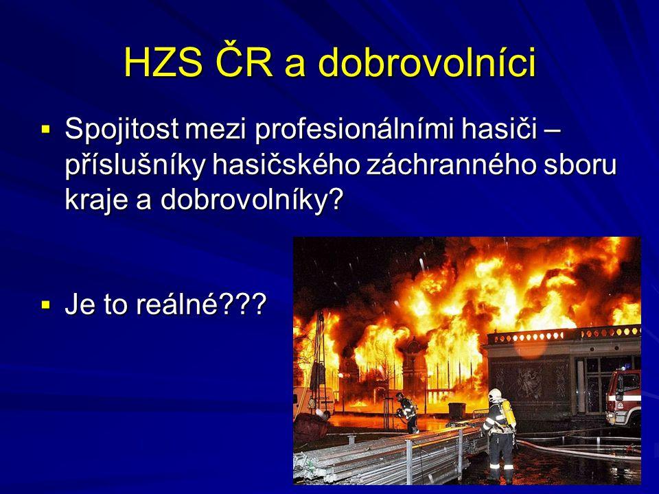 HZS ČR a dobrovolníci Spojitost mezi profesionálními hasiči – příslušníky hasičského záchranného sboru kraje a dobrovolníky