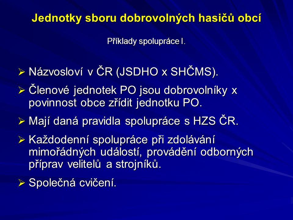 Jednotky sboru dobrovolných hasičů obcí Příklady spolupráce I.