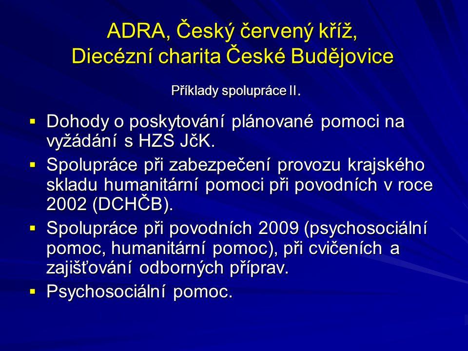 ADRA, Český červený kříž, Diecézní charita České Budějovice Příklady spolupráce II.