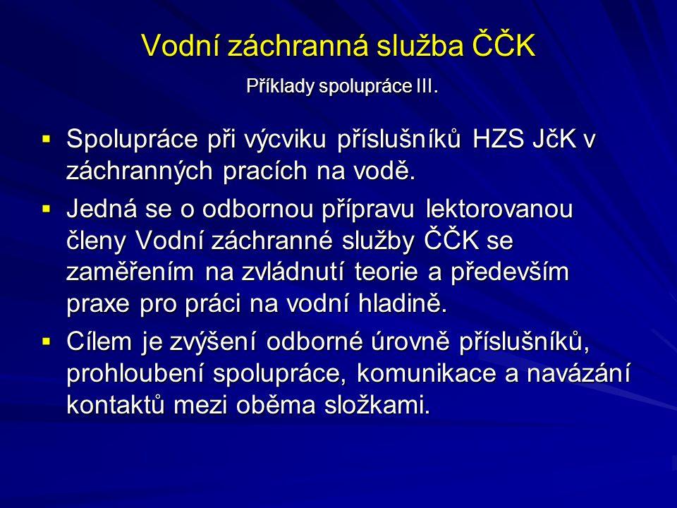 Vodní záchranná služba ČČK Příklady spolupráce III.