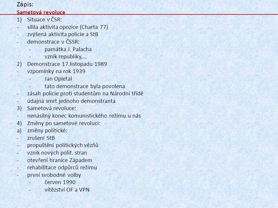 Zápis: Sametová revoluce Situace v ČSR: