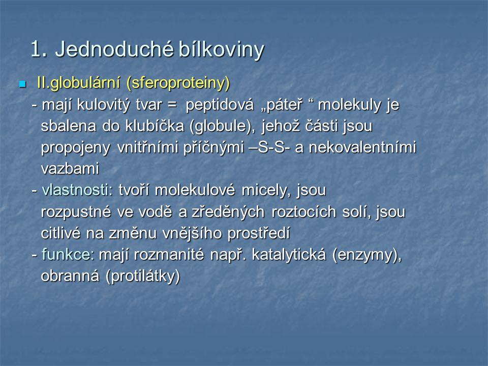 1. Jednoduché bílkoviny II.globulární (sferoproteiny)
