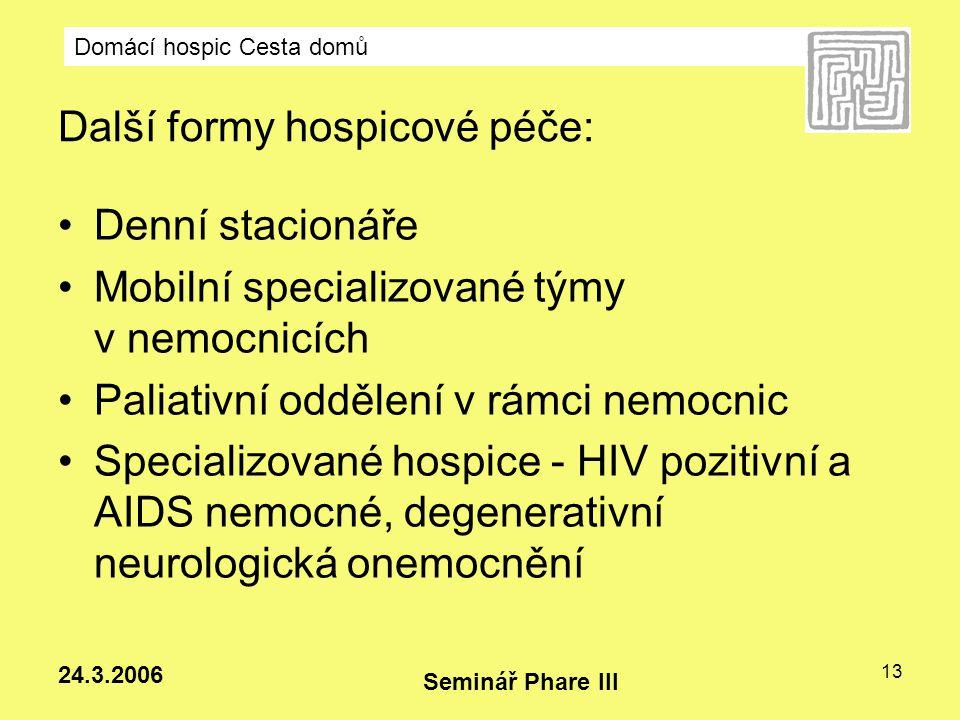 Další formy hospicové péče: