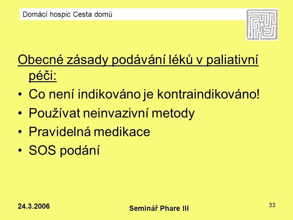 Obecné zásady podávání léků v paliativní péči: