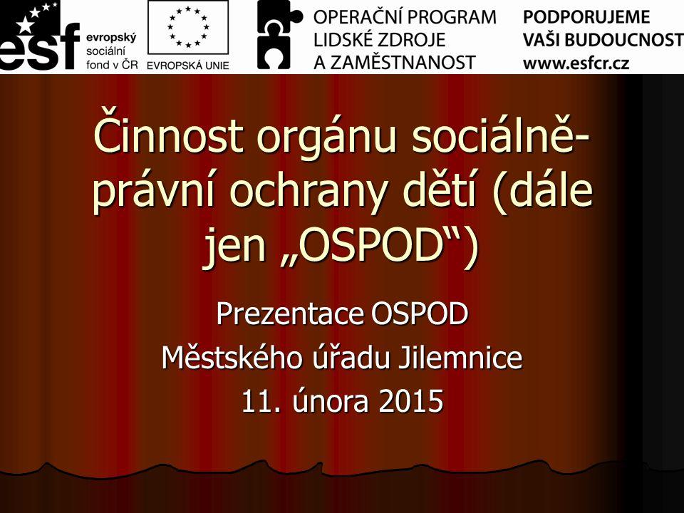 """Činnost orgánu sociálně-právní ochrany dětí (dále jen """"OSPOD )"""