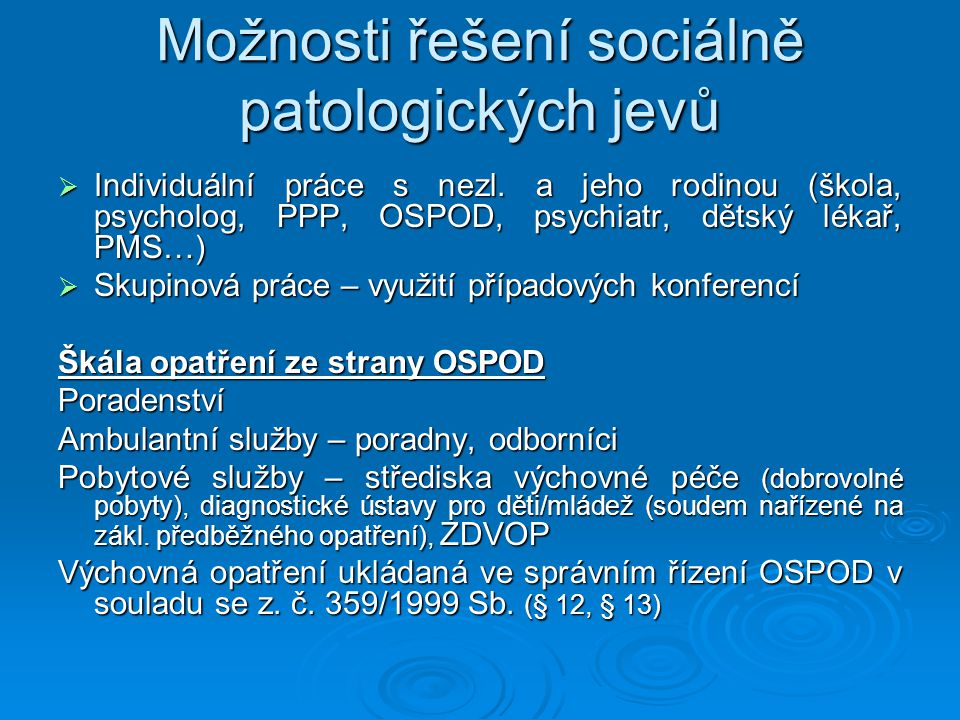 Možnosti řešení sociálně patologických jevů