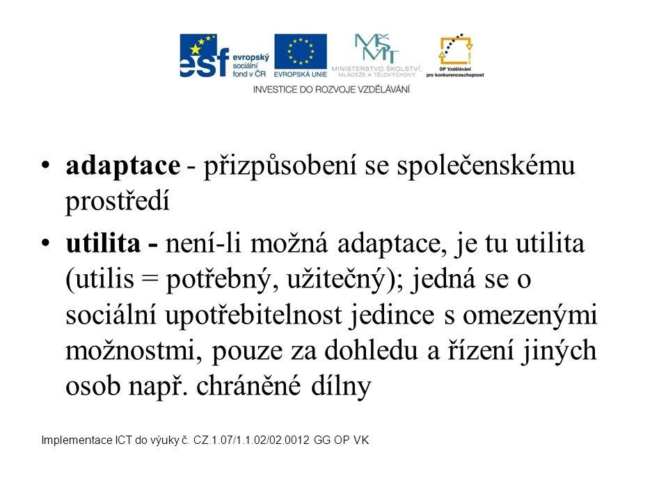 adaptace - přizpůsobení se společenskému prostředí