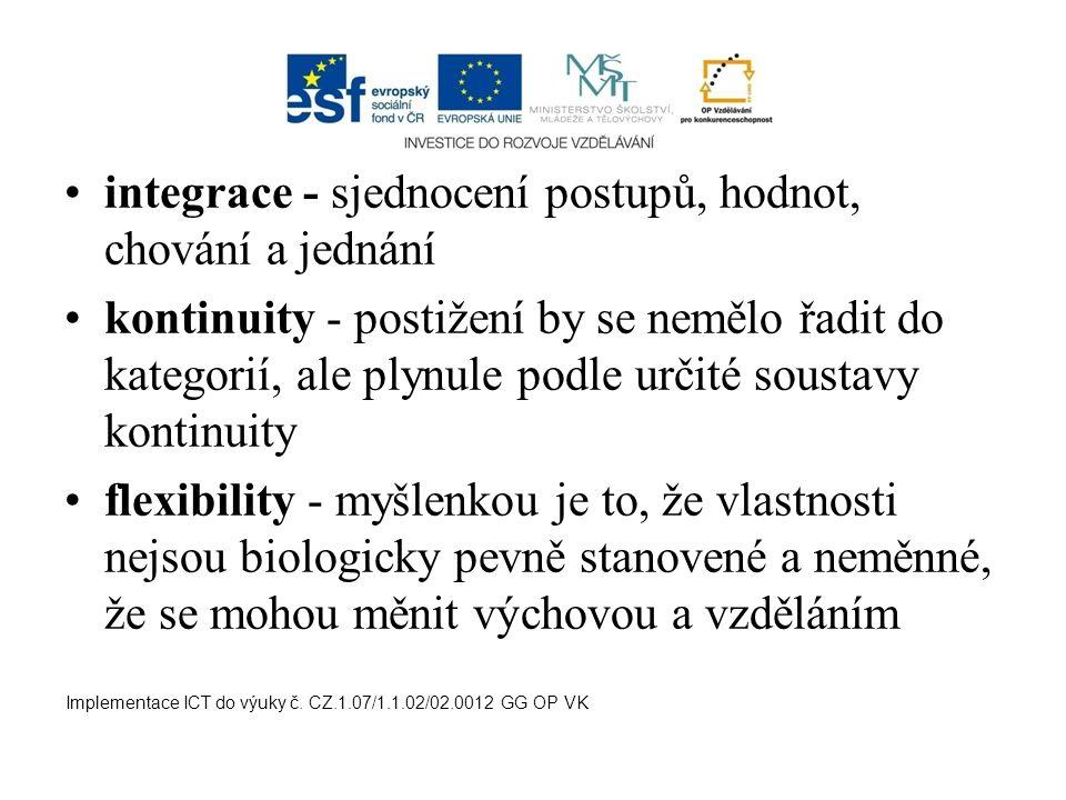 integrace - sjednocení postupů, hodnot, chování a jednání