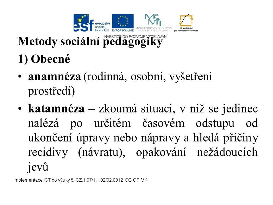Metody sociální pedagogiky 1) Obecné