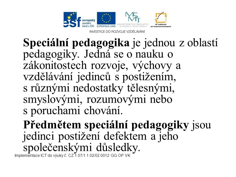Speciální pedagogika je jednou z oblastí pedagogiky
