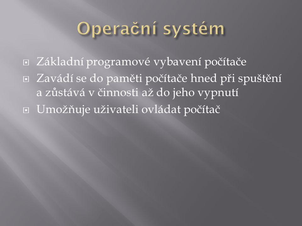 Operační systém Základní programové vybavení počítače