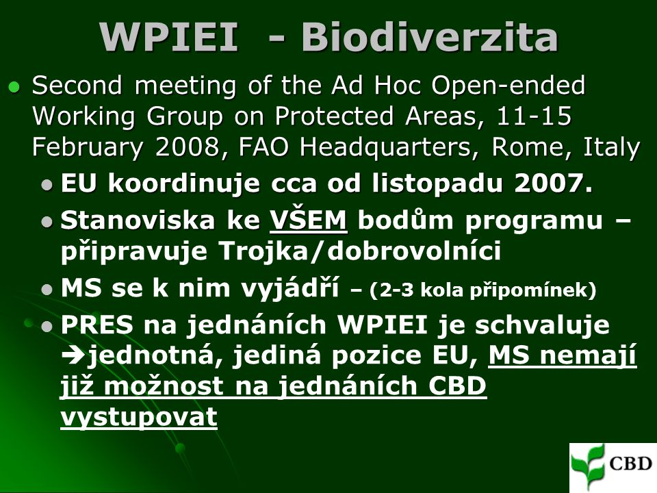 WPIEI - Biodiverzita Second meeting of the Ad Hoc Open-ended Working Group on Protected Areas, 11-15 February 2008, FAO Headquarters, Rome, Italy.