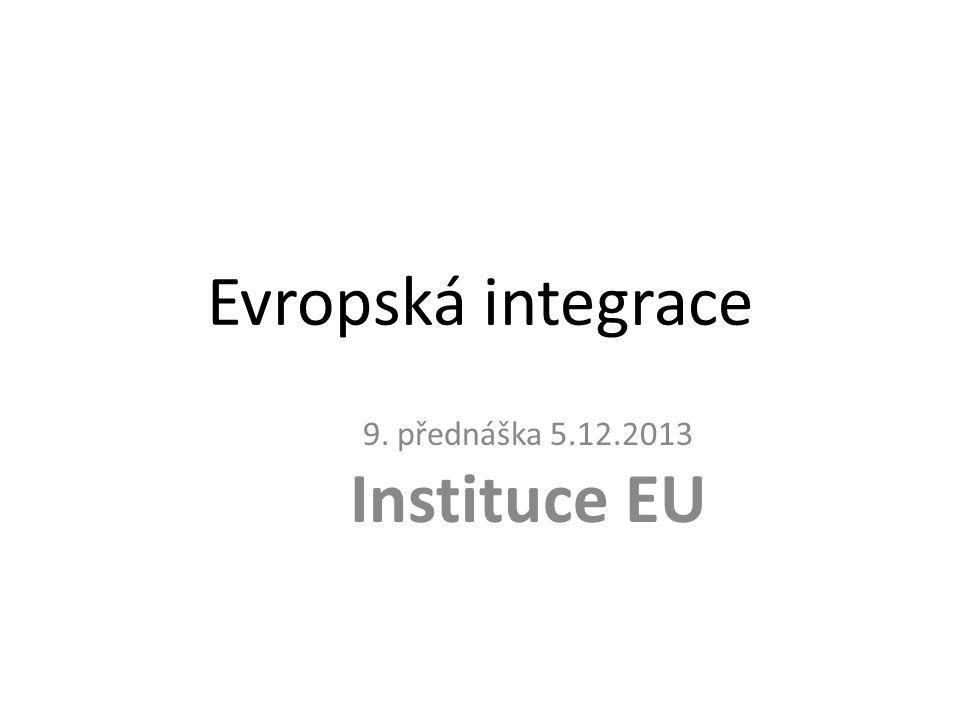 9. přednáška 5.12.2013 Instituce EU